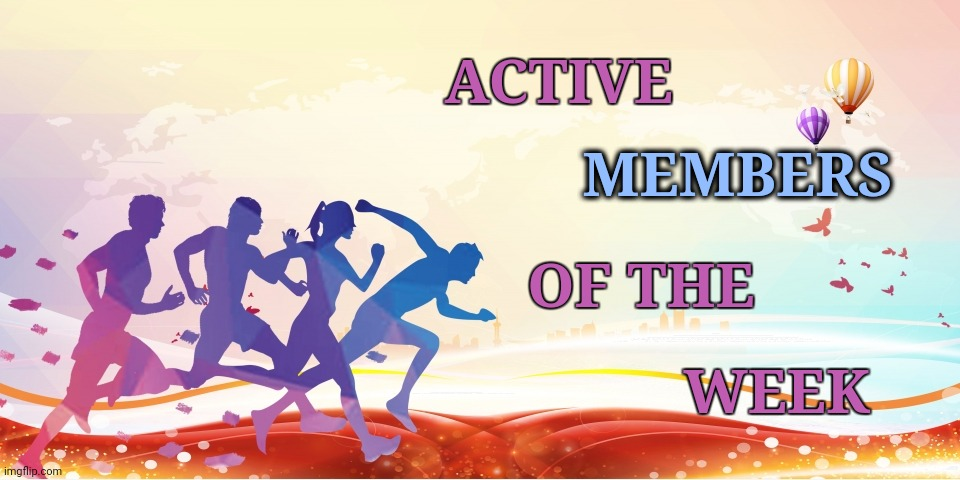 Active members |  ACTIVE; MEMBERS; OF THE; WEEK | image tagged in colours | made w/ Imgflip meme maker