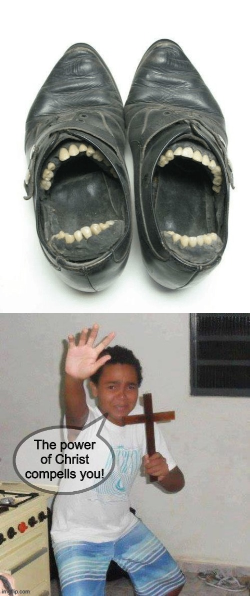 cursed shoes | image tagged in scared kid holding a cross,cursed image,cursed,shoes,can't unsee,curse | made w/ Imgflip meme maker