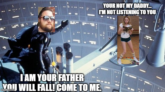 the Quartering strikes back! |  YOUR NOT MY DADDY... I'M NOT LISTENING TO YOU; I AM YOUR FATHER YOU WILL FALL! COME TO ME. | image tagged in brie larson,thequartering | made w/ Imgflip meme maker