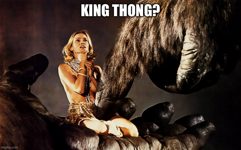 KING THONG? | made w/ Imgflip meme maker