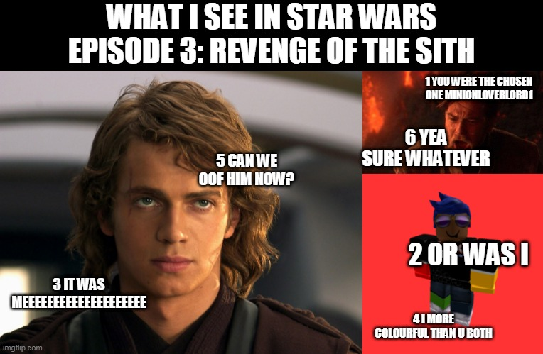 Image Tagged In Memes You Were The Chosen One Star Wars Imgflip