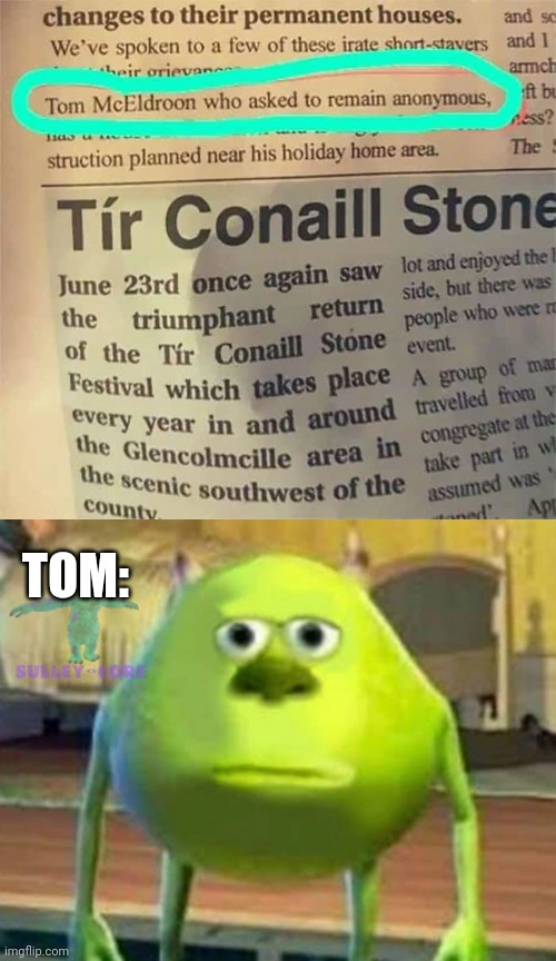 TOM: | image tagged in monsters inc,anonymous | made w/ Imgflip meme maker