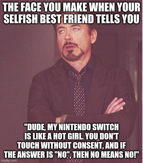 "Plot twist: The ""friend"" is Nintendo Norm. 