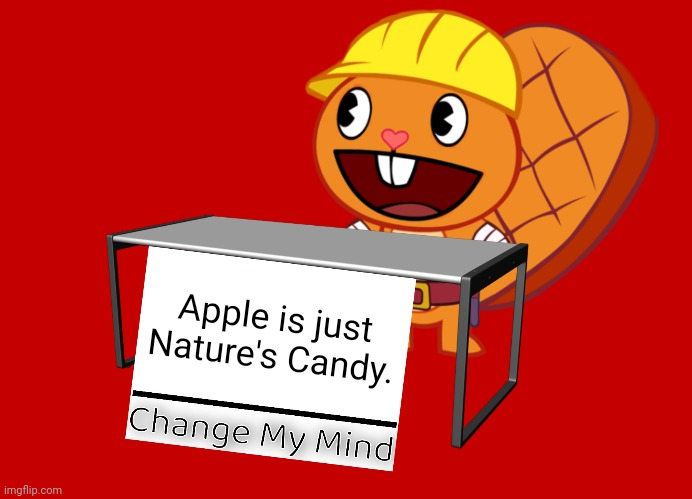 Handy (Change My Mind) (HTF Meme) |  Apple is just Nature's Candy. | image tagged in handy change my mind htf meme,change my mind,memes,happy tree friends,apple | made w/ Imgflip meme maker