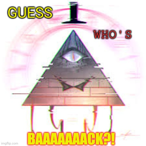 Wiggity Wiggity What's up, dude bros! I'm back! |  WHO'S; GUESS; BAAAAAAACK?! | image tagged in im back | made w/ Imgflip meme maker