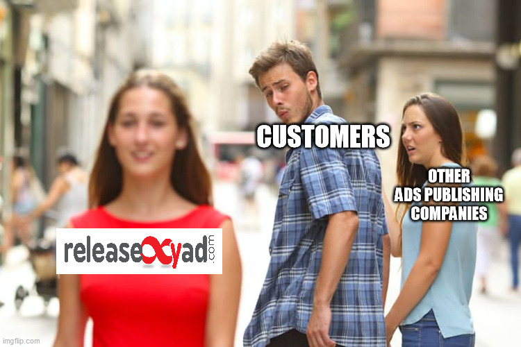 Distracted Boyfriend Meme |  CUSTOMERS; OTHER ADS PUBLISHING COMPANIES | image tagged in memes,distracted boyfriend | made w/ Imgflip meme maker