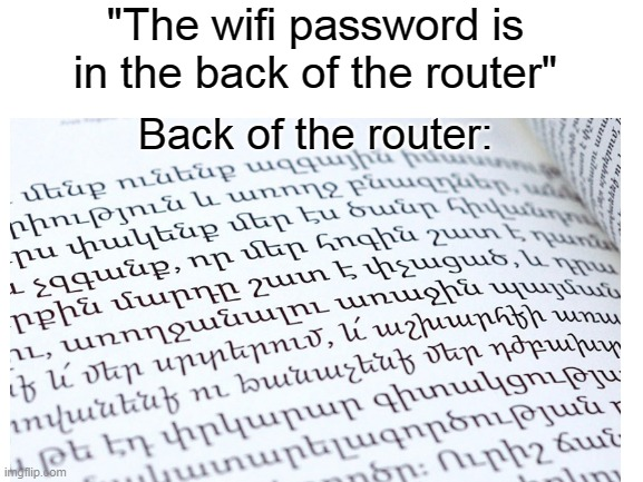 "Back of the router |  ""The wifi password is in the back of the router""; Back of the router: 