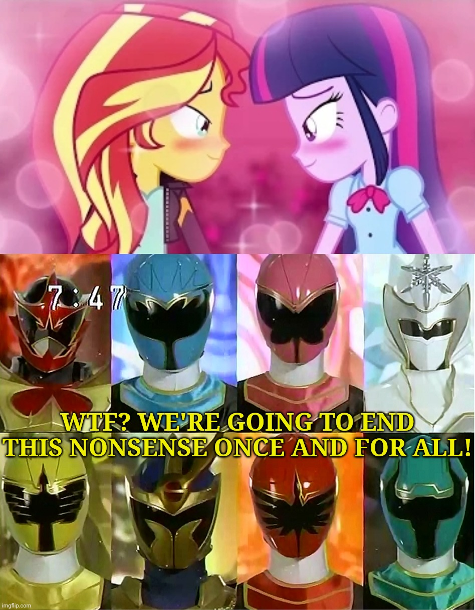 The Mystic Power Rangers reaction to Sunlight |  WTF? WE'RE GOING TO END THIS NONSENSE ONCE AND FOR ALL! | image tagged in memes,power rangers,my little pony | made w/ Imgflip meme maker