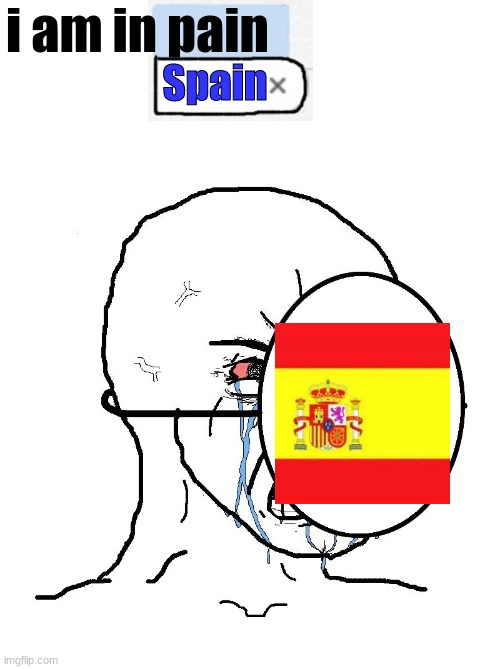 damn autocorrect... |  i am in pain; Spain | image tagged in pretending to be happy hiding crying behind a mask,spain,autocorrect,memes,mask,pain | made w/ Imgflip meme maker