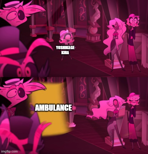 Jojo and Hazbin fandoms unite! |  YOSHIKAGE KIRA; AMBULANCE | image tagged in hazbin hotel door,jojo's bizarre adventure,hazbin hotel,funny memes,fun,too funny | made w/ Imgflip meme maker