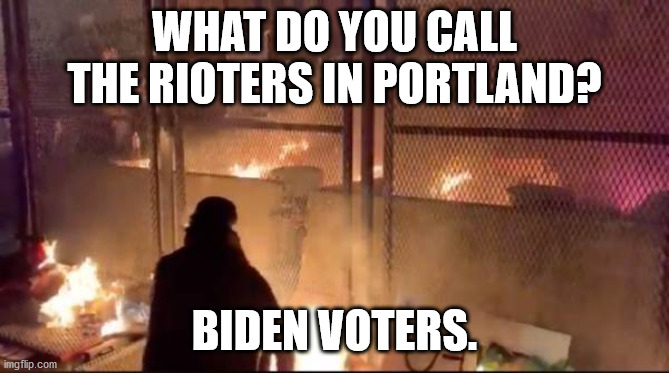 What Do You Call Rioters in Portland - Imgflip