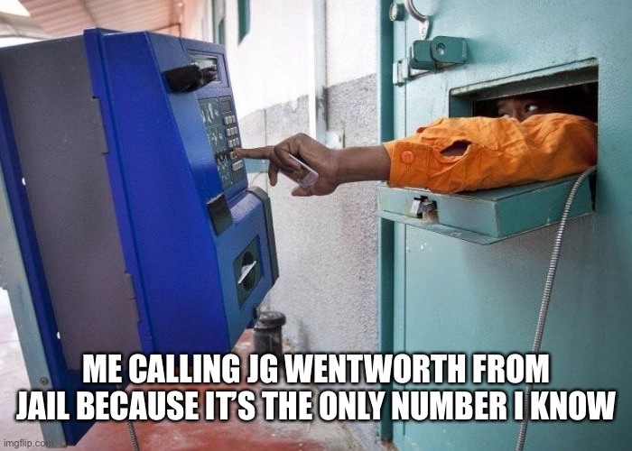 Seeing the Viking singing 877 Cash Now |  ME CALLING JG WENTWORTH FROM JAIL BECAUSE IT'S THE ONLY NUMBER I KNOW | image tagged in jg wentworth,jail | made w/ Imgflip meme maker
