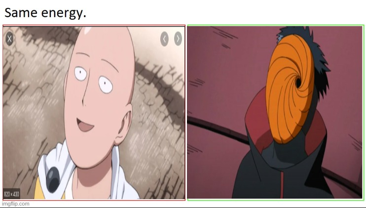 Tobi is secretly Saitama | image tagged in same energy,anime,opm,naruto shippuden | made w/ Imgflip meme maker
