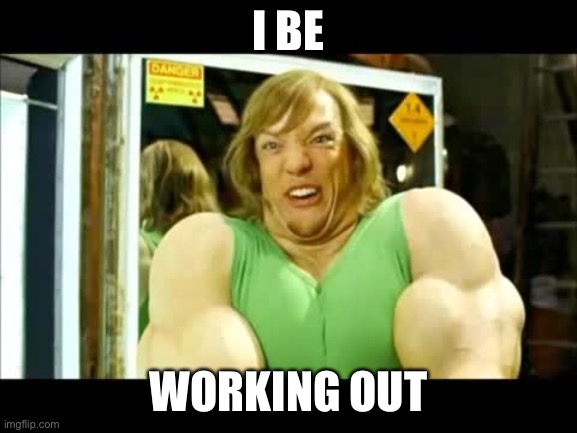Buff Shaggy | I BE WORKING OUT | image tagged in buff shaggy | made w/ Imgflip meme maker