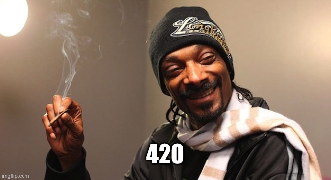 420 eves | 420 | image tagged in 420 eves | made w/ Imgflip meme maker