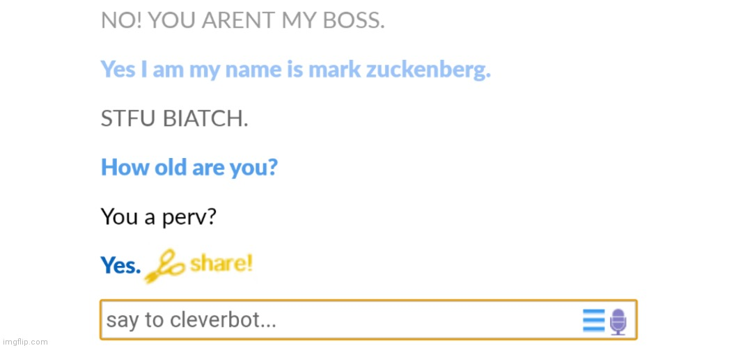 LMAO | image tagged in wtf,cleverbot | made w/ Imgflip meme maker