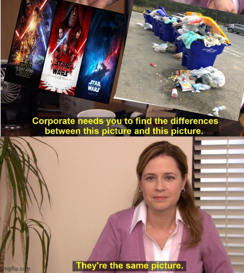 They're the same picture | image tagged in memes,they're the same picture,the office,star wars,sequels,funny | made w/ Imgflip meme maker