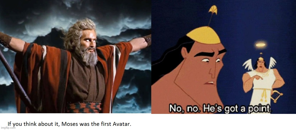 Avatar Moses | image tagged in avatar the last airbender | made w/ Imgflip meme maker