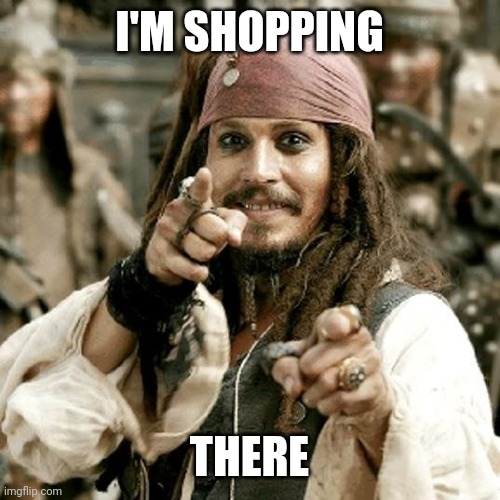 point jack | I'M SHOPPING THERE | image tagged in point jack | made w/ Imgflip meme maker
