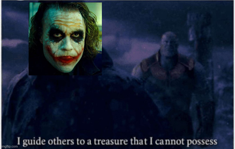 I guide others to a treasure that I cannot possess | image tagged in i guide others to a treasure that i cannot possess | made w/ Imgflip meme maker