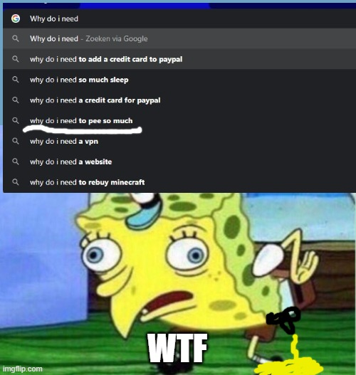 Pee everywhere |  WTF | image tagged in memes,mocking spongebob | made w/ Imgflip meme maker