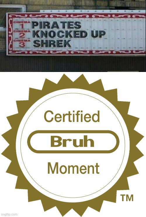 NOT THE ANCEINT SHREK | image tagged in certified bruh moment,memes,funn,upvote if you agree | made w/ Imgflip meme maker