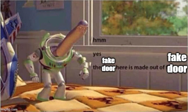 hmm yes the floor here is made out of floor | fake door fake door | image tagged in hmm yes the floor here is made out of floor | made w/ Imgflip meme maker