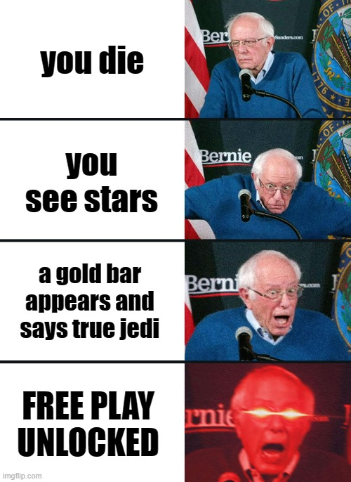 TRUE JEDI |  you die; you see stars; a gold bar appears and says true jedi; FREE PLAY UNLOCKED | image tagged in bernie sanders,nuked,jedi,star wars,funny,lego | made w/ Imgflip meme maker