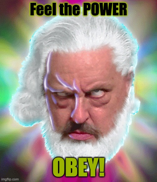 Feel the POWER! |  Feel the POWER; OBEY! | image tagged in psychopath | made w/ Imgflip meme maker