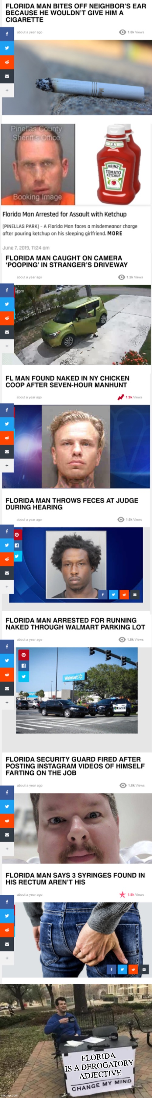 """Florida man headlines""Search it. You won't regret. 