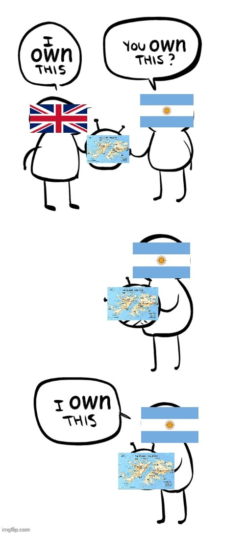 the falkland island dispute be like | image tagged in geography | made w/ Imgflip meme maker