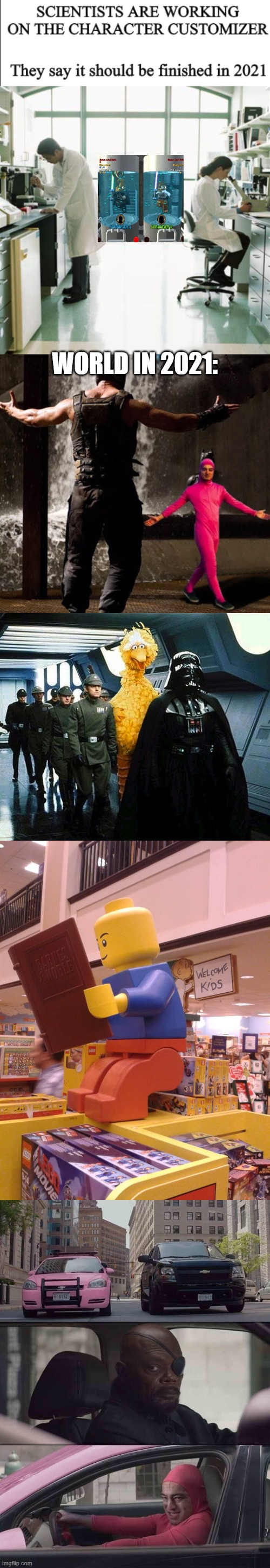 the sacred character customizer |  WORLD IN 2021: | image tagged in vader big bird,lego man pooping,pink guy nick fury,joji boss fight,memes,star wars memes | made w/ Imgflip meme maker
