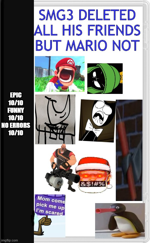Behind The Cartboard |  EPIC 10/10 FUNNY 10/10 NO ERRORS 10/10; SMG3 DELETED ALL HIS FRIENDS BUT MARIO NOT | image tagged in nintendo switch | made w/ Imgflip meme maker