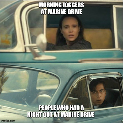 Pre corona period marine drive night outs |  MORNING JOGGERS AT MARINE DRIVE; PEOPLE WHO HAD A NIGHT OUT AT MARINE DRIVE | image tagged in vanya and five,india | made w/ Imgflip meme maker