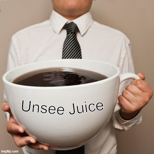 coffee cup | Unsee Juice | image tagged in coffee cup | made w/ Imgflip meme maker