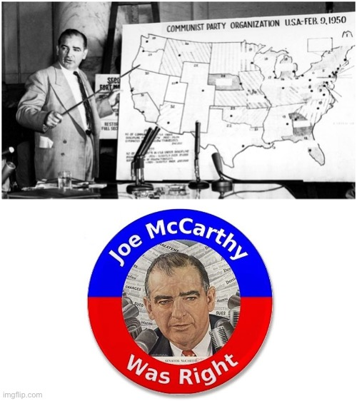 When you look at the Democrats — you know that Joe McCarthy was 100% right. | image tagged in democratic socialism,communism,communist,communists,democratic party,communist socialist | made w/ Imgflip meme maker