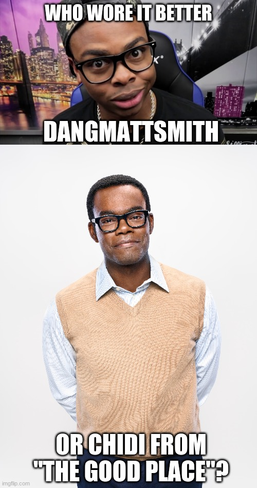 "Who Wore It Better Wednesday #15 - African-American men in thick-rimmed glasses (No racism intended) |  WHO WORE IT BETTER; DANGMATTSMITH; OR CHIDI FROM ""THE GOOD PLACE""? 
