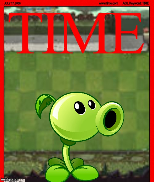 image tagged in plants vs zombies,pvz,peashooter,time,time magazine person of the year | made w/ Imgflip meme maker