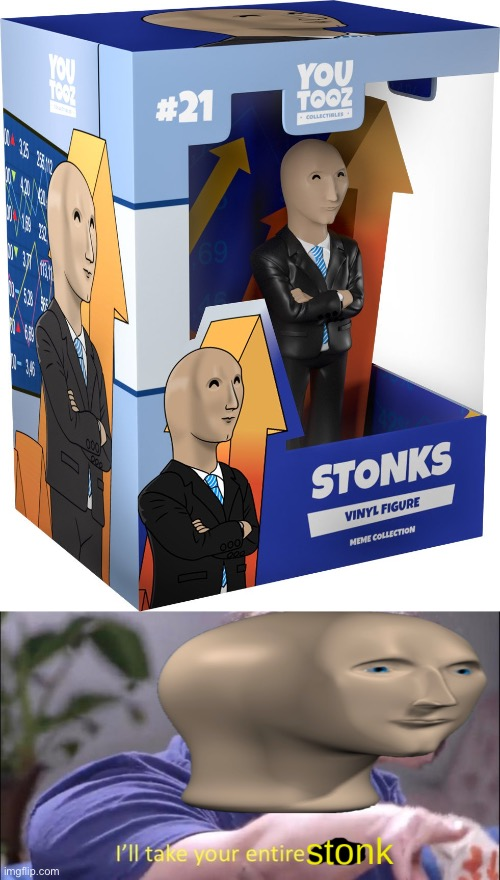 OMG I WANNA GET DIS | image tagged in i'll take your entire stonk,memes,funny,unexpected,stonks,meme man | made w/ Imgflip meme maker