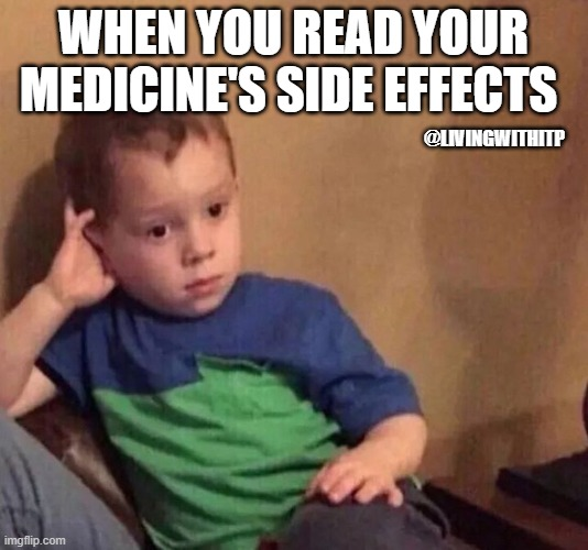 Medicine's side effects |  WHEN YOU READ YOUR MEDICINE'S SIDE EFFECTS; @LIVINGWITHITP | image tagged in gavin,sad,shocked face,not happy,funny memes,sick humor | made w/ Imgflip meme maker