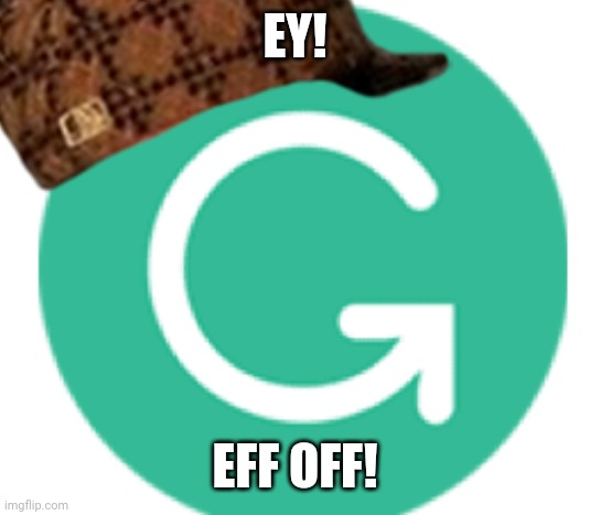 EY! EFF OFF! | made w/ Imgflip meme maker