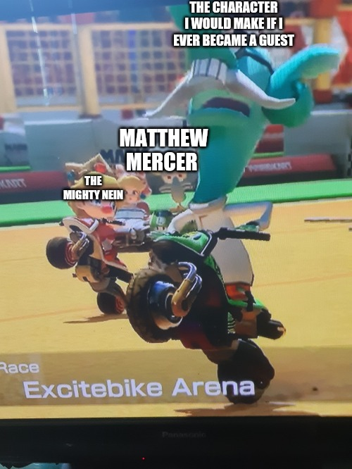 THE CHARACTER I WOULD MAKE IF I EVER BECAME A GUEST; MATTHEW MERCER; THE MIGHTY NEIN | image tagged in dungeons and dragons | made w/ Imgflip meme maker