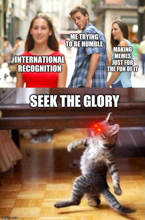 Glory Cat | image tagged in cool cat stroll,funny cat memes,glory,funny,funny meme | made w/ Imgflip meme maker