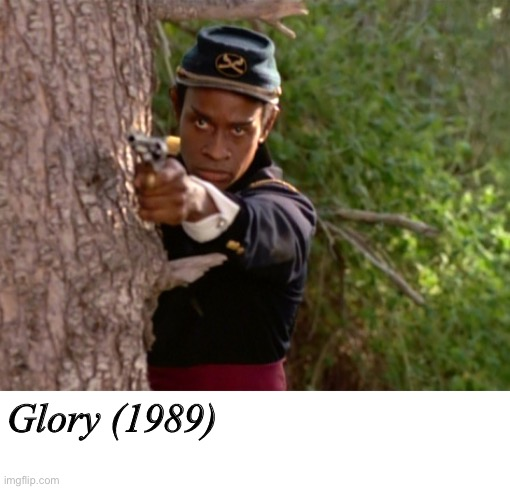 Glory (1989) |  Glory (1989) | image tagged in star trek,star trek voyager,civil war | made w/ Imgflip meme maker