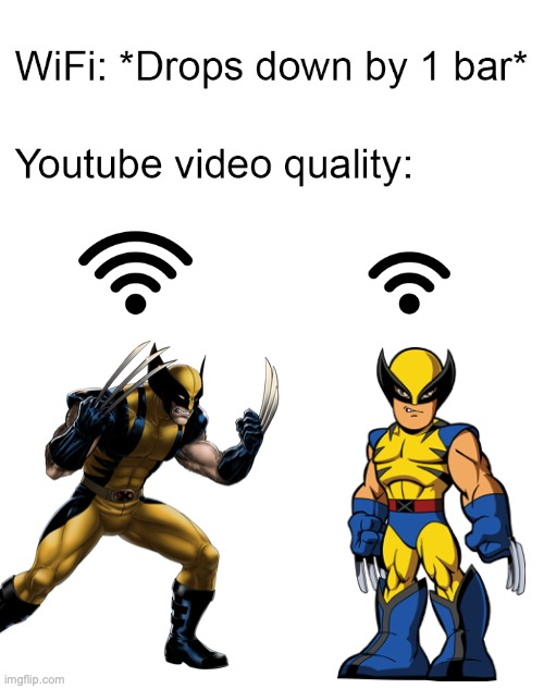 image tagged in wifi drops,wolverine,marvel,x men | made w/ Imgflip meme maker