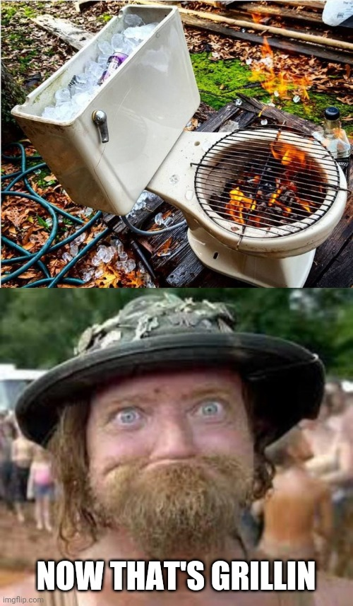 ONLY FOR HILLBILLIES |  NOW THAT'S GRILLIN | image tagged in hillbilly,grill,grilling,toilet | made w/ Imgflip meme maker