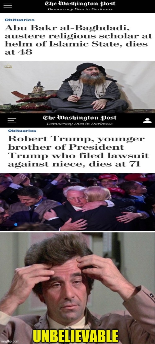 Robert Trump Obituary Washington Post Vs Abu Bakr Obituary |  UNBELIEVABLE | image tagged in columbo,trump,washington post,msm lies,msm,terrorist | made w/ Imgflip meme maker