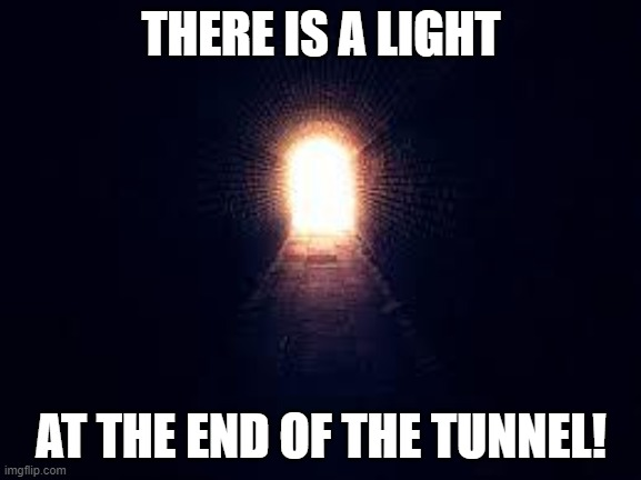 light at the end of tunnel Memes & GIFs - Imgflip