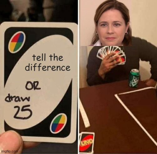 crossoveR |  tell the difference | image tagged in memes,uno draw 25 cards,they're the same picture,crossover,crossover memes,corporate needs you to find the differences | made w/ Imgflip meme maker