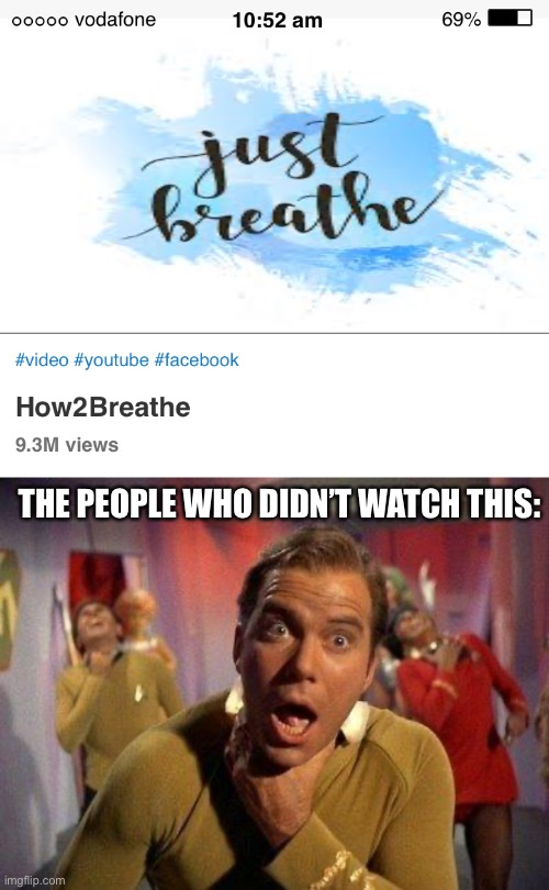 Yes... ...This is fake. |  THE PEOPLE WHO DIDN'T WATCH THIS: | image tagged in captain kirk choke,memes,funny,you're actually reading the tags,stop reading the tags,choking | made w/ Imgflip meme maker